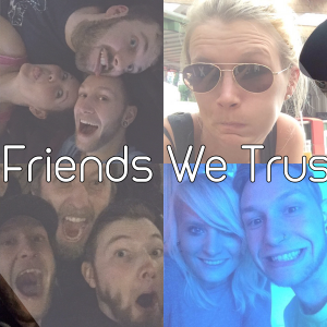 Freunde - In Friends We Trust